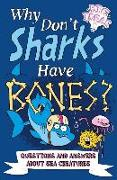 Cover-Bild zu Powell, Marc: Why Don't Sharks Have Bones?: Questions and Answers about Sea Creatures
