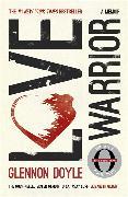 Cover-Bild zu Doyle, Glennon: Love Warrior (Oprah's Book Club)