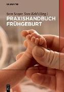 Cover-Bild zu Kehl, Sven (Hrsg.): Praxishandbuch Frühgeburt (eBook)