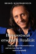 Cover-Bild zu Bewusstsein erschafft Realität von Würtenberger, Bruno