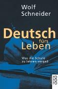Cover-Bild zu Deutsch fürs Leben von Schneider, Wolf