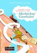 Cover-Bild zu Allerhöchste Eisenbahn! von Mahrenholtz, Katharina