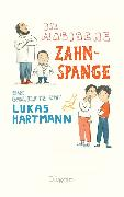 Cover-Bild zu Hartmann, Lukas: Die magische Zahnspange (eBook)