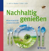 Cover-Bild zu Nachhaltig genießen (eBook) von von Koerber, Karl