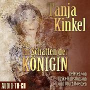 Cover-Bild zu Kinkel, Tanja: Im Schatten der Königin (gekürzt) (Audio Download)