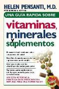 Cover-Bild zu Una guía rápida de vitaminas, minerales y suplementos von Pensanti, Helen