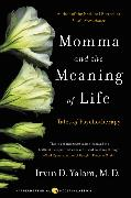 Cover-Bild zu Yalom, Irvin D.: Momma and the Meaning of Life