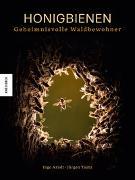 Cover-Bild zu Honigbienen - geheimnisvolle Waldbewohner von Arndt, Ingo