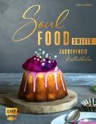 Cover-Bild zu Soulfood Sweets - Zuckerfreie Köstlichkeiten von Küllmer, Katharina