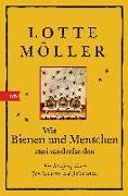 Cover-Bild zu Wie Bienen und Menschen zueinanderfanden von Möller, Lotte