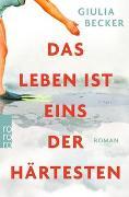 Cover-Bild zu Becker, Giulia: Das Leben ist eins der Härtesten