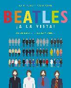 Cover-Bild zu PRING, JOHN: Beatles ¡a la vista!: Una deslumbrante colección pictórica de la carrera del grupo musical más influyente del siglo XX / Visualizing The Beatles