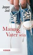 Cover-Bild zu Juul, Jesper: Mann und Vater sein