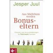 Cover-Bild zu Juul, Jesper: Aus Stiefeltern werden Bonus-Eltern