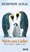 Cover-Bild zu Juul, Jesper: Nein aus Liebe