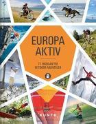 Cover-Bild zu Europa aktiv von KUNTH Verlag (Hrsg.)