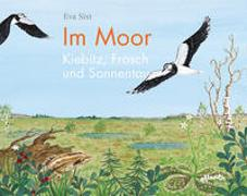 Cover-Bild zu Sixt, Eva: Im Moor - Kiebitz, Frosch und Sonnentau