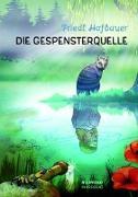 Cover-Bild zu Hofbauer, Friedl: Die Gespensterquelle