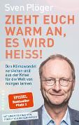 Cover-Bild zu Plöger, Sven: Zieht euch warm an, es wird heiß!