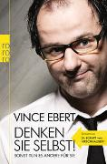 Cover-Bild zu Ebert, Vince: Denken Sie selbst! Sonst tun es andere für Sie