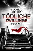 Cover-Bild zu Oetker, Alexander: Zara und Zoë - Tödliche Zwillinge