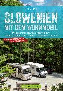 Cover-Bild zu Slowenien mit dem Wohnmobil. Zwischen dem Triglav Nationalpark und der slowenischen Riviera (eBook) von Moll, Michael