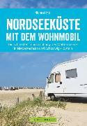 Cover-Bild zu Nordseeküste mit dem Wohnmobil: Die schönsten Routen entlang des Weltnaturerbes Wattenmeer (eBook) von Moll, Michael