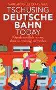 Cover-Bild zu Spörrle, Mark: Tschusing Deutsche Bahn today (eBook)