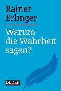 Cover-Bild zu Warum die Wahrheit sagen? (eBook) von Erlinger, Rainer