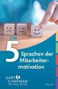 Cover-Bild zu Die 5 Sprachen der Mitarbeitermotivation (eBook) von Chapman, Gary