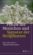Cover-Bild zu Kalbermatten, Roger: Psyche des Menschen und Signatur der Heiflplanzen