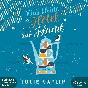 Cover-Bild zu Das kleine Hotel auf Island (Romantic Escapes (Audio Download) von Caplin, Julie