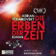 Cover-Bild zu Die Erben der Zeit - Die Zeit Saga, (Ungekürzt) (Audio Download) von Tchaikovsky, Adrian