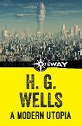 Cover-Bild zu Wells, H. G.: A Modern Utopia (eBook)