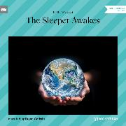 Cover-Bild zu Wells, H. G.: The Sleeper Awakes (Unabridged) (Audio Download)