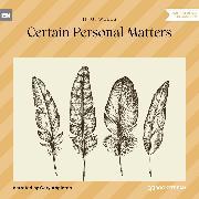 Cover-Bild zu Wells, H. G.: Certain Personal Matters (Unabridged) (Audio Download)
