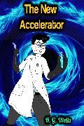 Cover-Bild zu Wells, H.G.: The New Accelerator - H. G. Wells (eBook)
