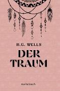 Cover-Bild zu Wells, H. G. Wells: Der Traum: mehrbuch-Weltliteratur (eBook)