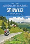 Cover-Bild zu Die schönsten Motorradtouren Schweiz von Studt, Heinz E.