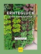 Cover-Bild zu Ernteglück auch ohne Garten von Baumjohann, Dorothea