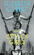 Cover-Bild zu City of Girls von Gilbert, Elizabeth
