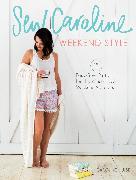 Cover-Bild zu Sew Caroline Weekend Style von Hulse, Caroline