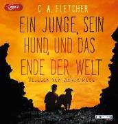 Cover-Bild zu Ein Junge, sein Hund und das Ende der Welt von Fletcher, C.A.