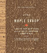 Cover-Bild zu Turner, Robb: The Crown Maple Guide to Maple Syrup (eBook)