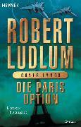 Cover-Bild zu Die Paris-Option (eBook) von Ludlum, Robert
