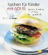 Cover-Bild zu Kochen für Kinder mit ADHS (eBook) von Sulzberger, Margrit