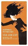 Cover-Bild zu Wittekindt, Matthias: Vor Gericht (eBook)