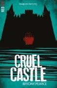 Cover-Bild zu Pearce, Bryony: Cruel Castle (eBook)