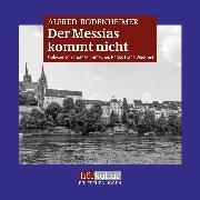 Cover-Bild zu Bodenheimer, Alfred: Der Messias kommt nicht (Audio Download)