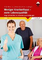 Cover-Bild zu Weniger Krankenhaus - mehr Lebensqualität von Bienstein, Christel (Hrsg.)